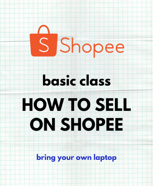 Basic Class - How to Sell on Shopee WS-SHOPEE-BSC 1